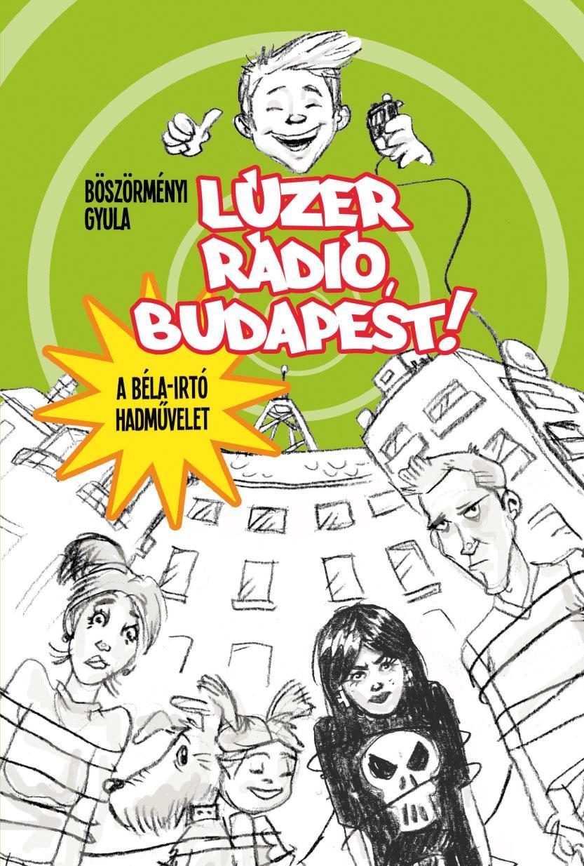LÚZER RÁDIÓ, BUDAPEST!