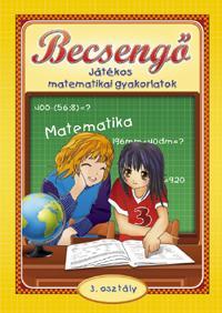 BECSENGŐ - JÁTÉKOS MATEMATIKAI GYAKORLATOK 3. OSZT.