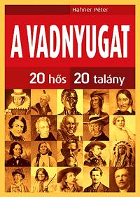 A VADNYUGAT - 20 HŐS, 20 TALÁNY