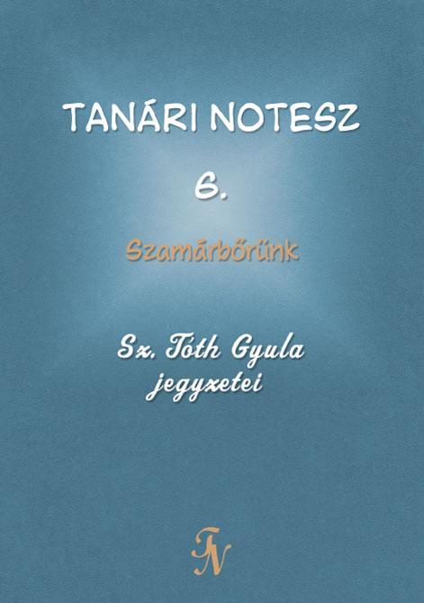 TANÁRI NOTESZ 6. - SZAMÁRBŐRÜNK