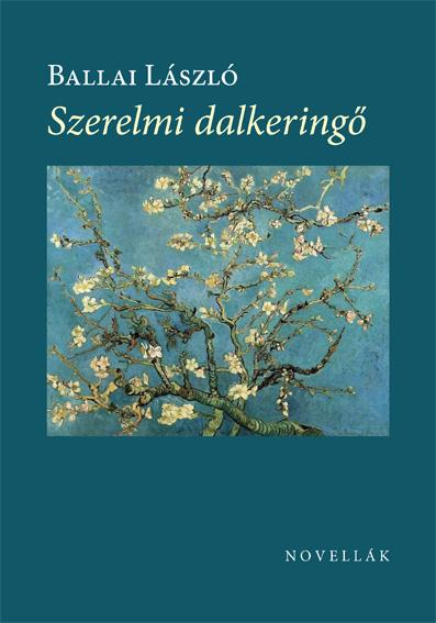 SZERELEMI DALKERINGÕ - NOVELLÁK