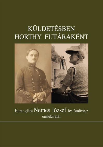 KÜLDETÉSBEN HORTHY FUTÁRAKÉNT