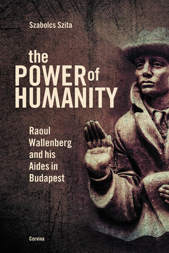 THE POWER OF HUMANITY - RAOUL WALLENBERG AND HIS AIDES IN BUDAPEST