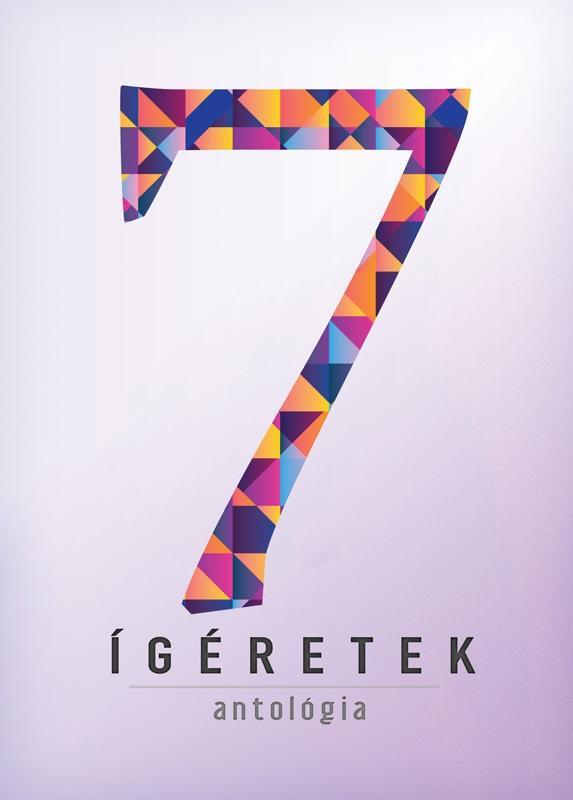 ÍGÉRETEK - ANTOLÓGIA 7.