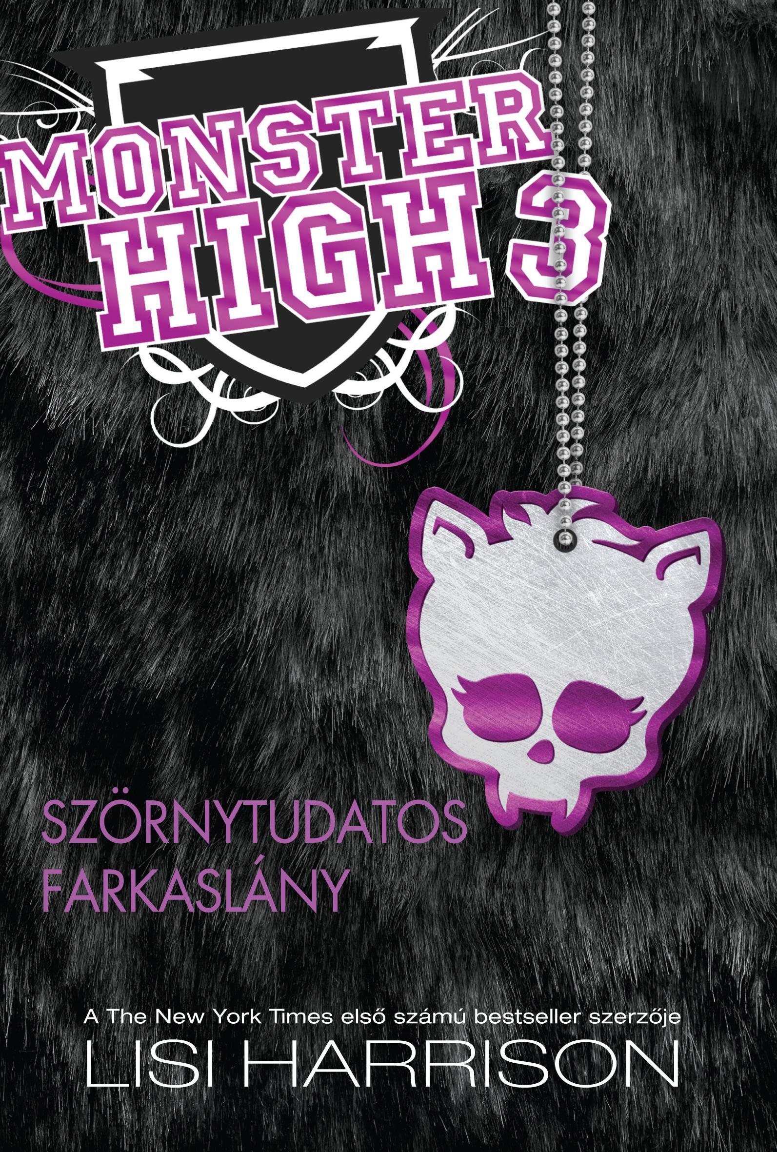 SZÖRNYTUDATOS FARKASLÁNY - MONSTER HIGH 3.