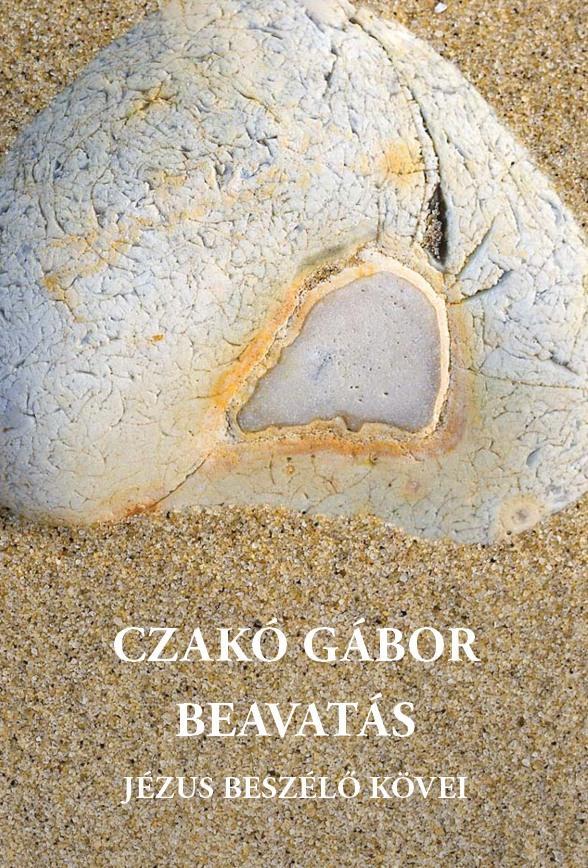 BEAVATÁS - JÉZUS BESZÉLŐ KÖVEI