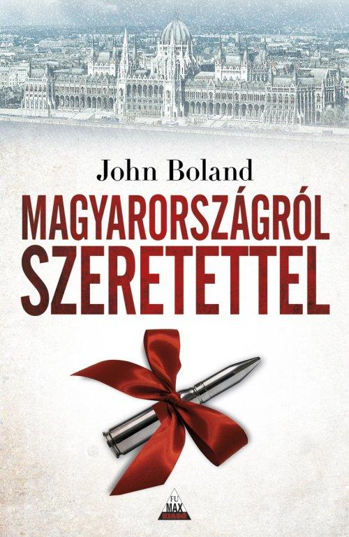 BOLAND, JOHN - MAGYARORSZÁGRÓL SZERETETTEL