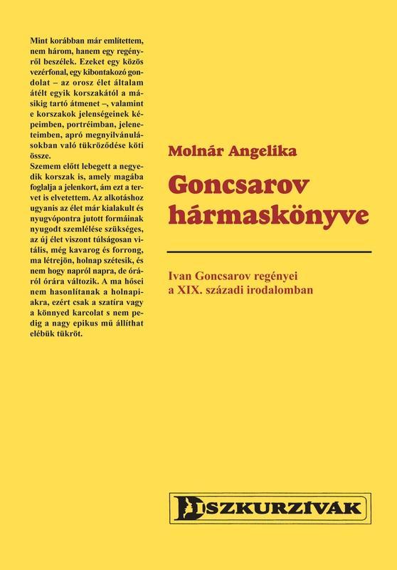 GONCSAROV HÁRMASKÖNYVE - IVAN GONCSAROV REGÉNYEI A XIX. SZÁZADI IRODALOMBAN