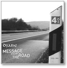 MESSAGE FROM THE ROAD - DJABE - 2CD+DVD -
