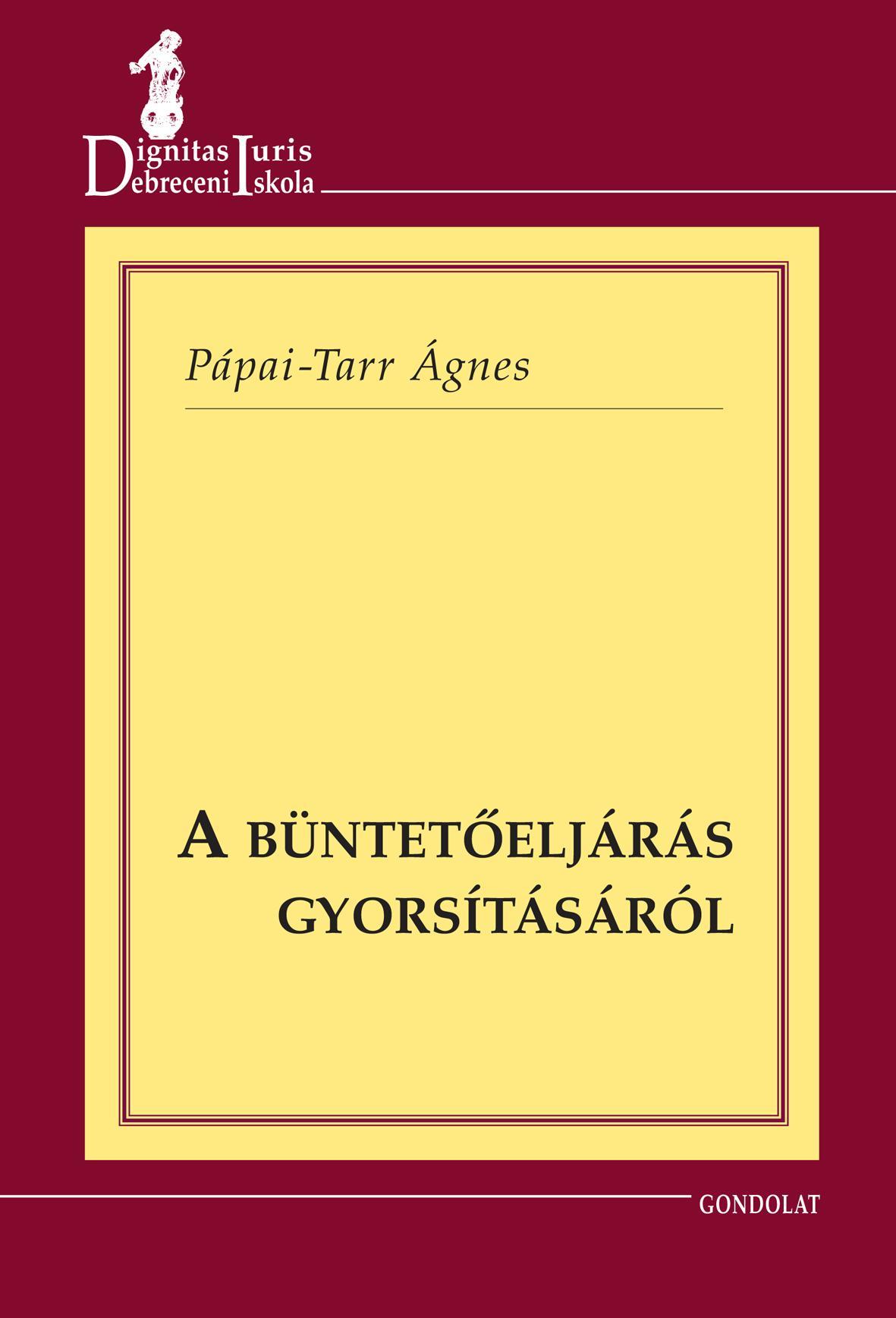 A BÜNTETŐELJÁRÁS GYORSÍTÁSÁRÓL