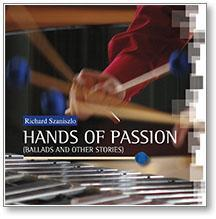- HANDS OF PASSION (BALLADS AND OTHER STORIES) - RICHARD SZANISZLO - CD -