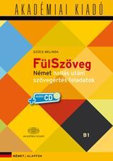 FÜLSZÖVEG - B1 ALAPFOK, NÉMET HALLÁS UTÁNI SZÖVEGÉRTÉS FELADATOK + CD!