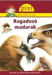 RAGADOZÓ MADARAK - PIXI ISMERETTERJESZTŐ FÜZETEI