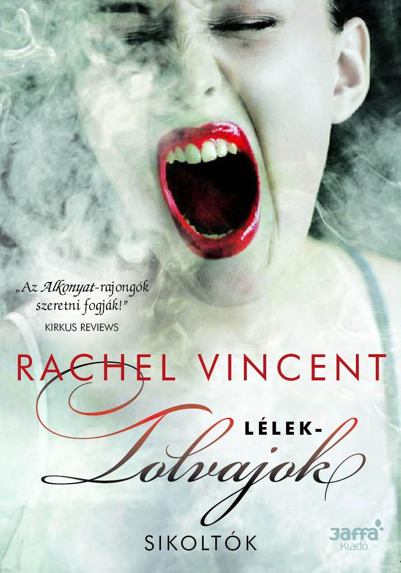 Vincent, Rachel - LÉLEKTOLVAJOK