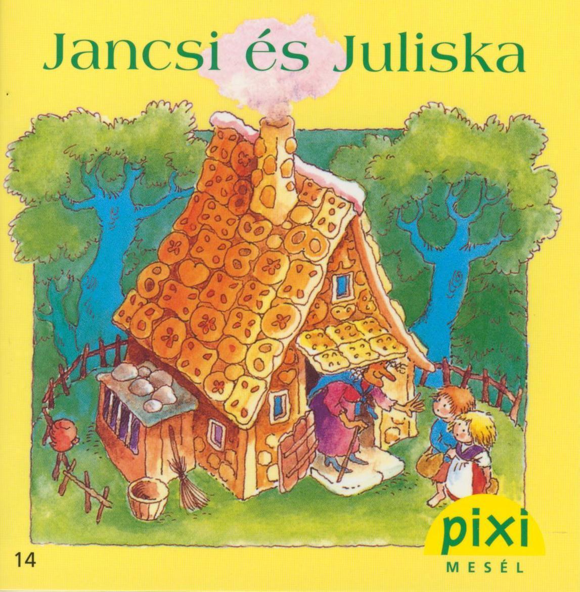 JANCSI ÉS JULISKA - PIXI MESÉL 14.