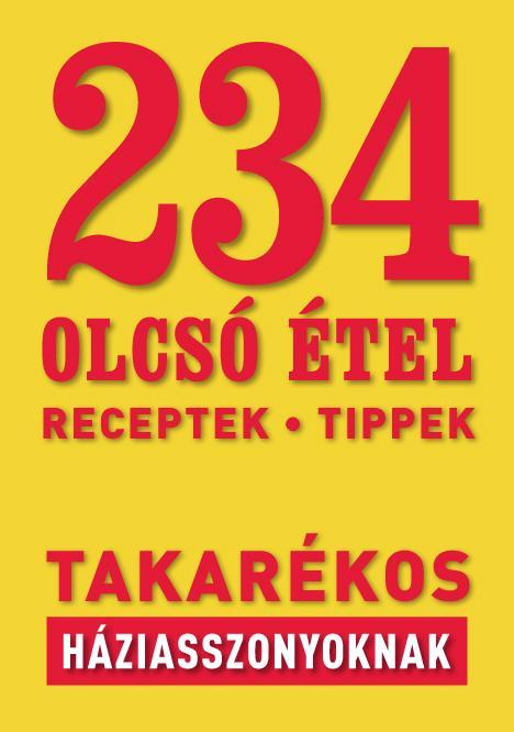 234 OLCSÓ ÉTEL - TAKARÉKOS HÁZIASSZONYOKNAK
