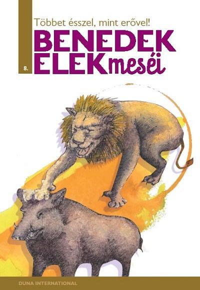 TÖBBET ÉSSZEL, MINT ERÕVEL! - BENEDEK ELEK MESÉI 8.