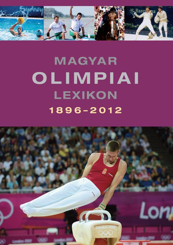 RÓZSALIGETI LÁSZLÓ - MAGYAR OLIMPIAI LEXIKON 1896-2012 - CD-VEL! -