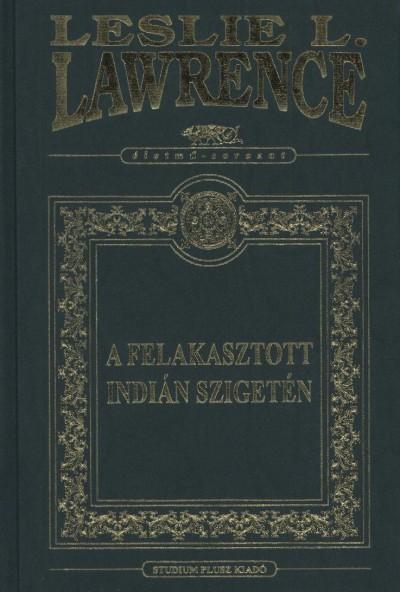 LAWRENCE, LESLIE L. - A FELAKASZTOTT INDIÁN SZIGETÉN (DÍSZ)