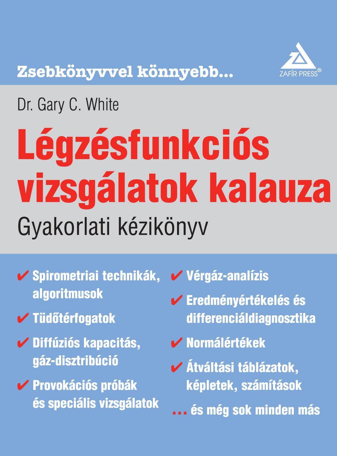 LÉGZÉSFUNKCIÓS VIZSGÁLATOK KALAUZA - GYAKORLATI KÉZIKÖNYV