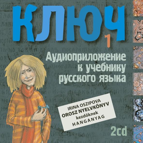 KULCS 1. - HANGOSKÖNYV (DUPLA CD) - OROSZ NYELVKÖNYV KEZDŐKNEK -