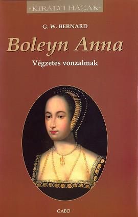 BOLEYN ANNA - VÉGZETES VONZALMAK