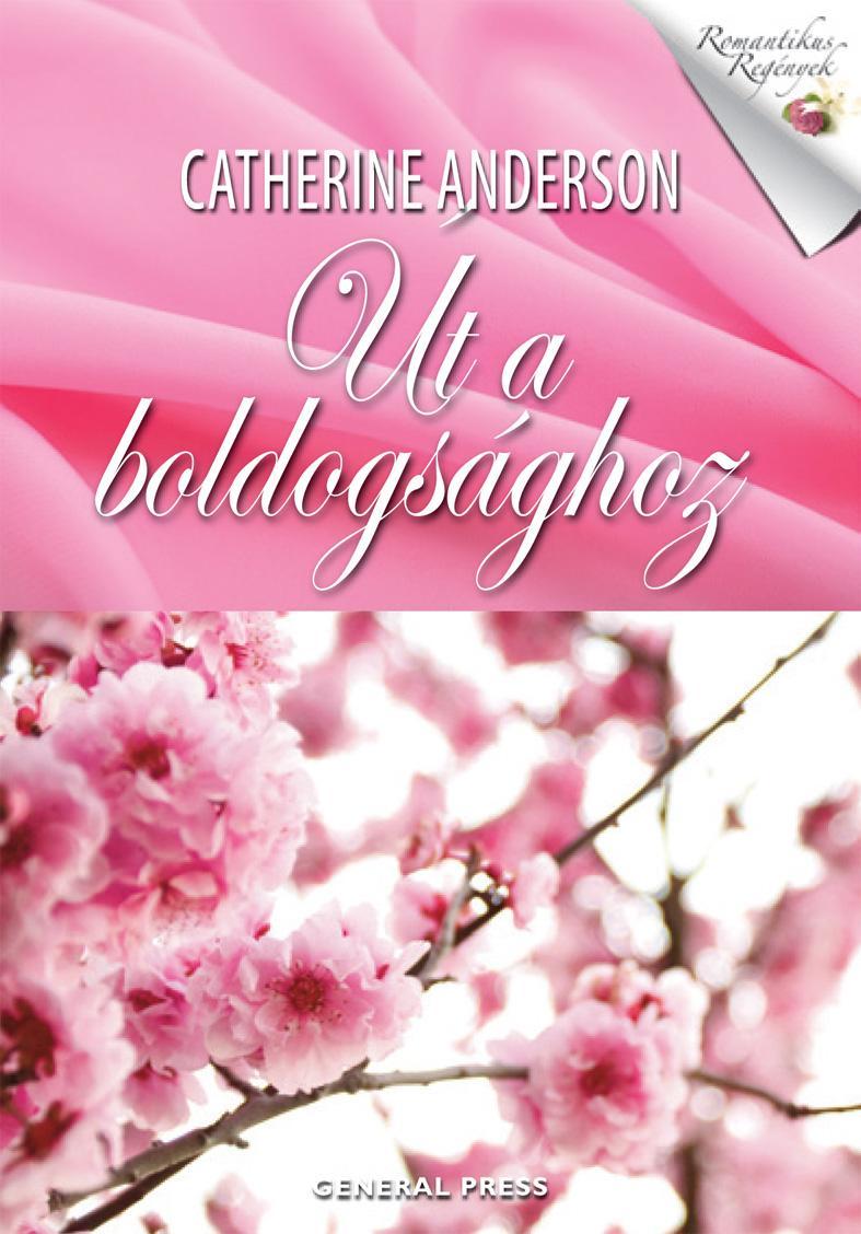 ANDERSON, CATHERINE - ÚT A BOLDOGSÁGHOZ -