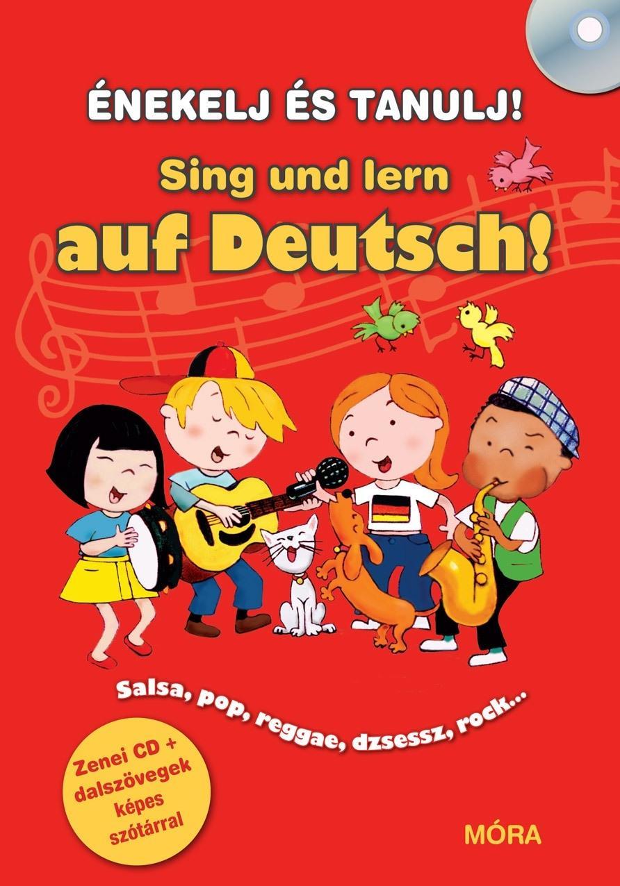 SING UND LERN AUF DEUTSCH! - ÉNEKELJ ÉS TANULJ NÉMETÜL! + CD