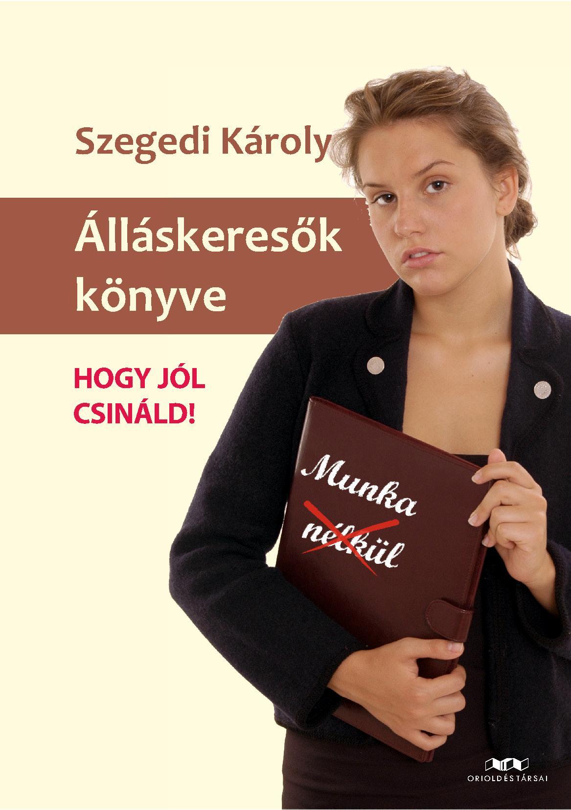 ÁLLÁSKERESÕK KÖNYVE - HOGY JÓL CSINÁLD!
