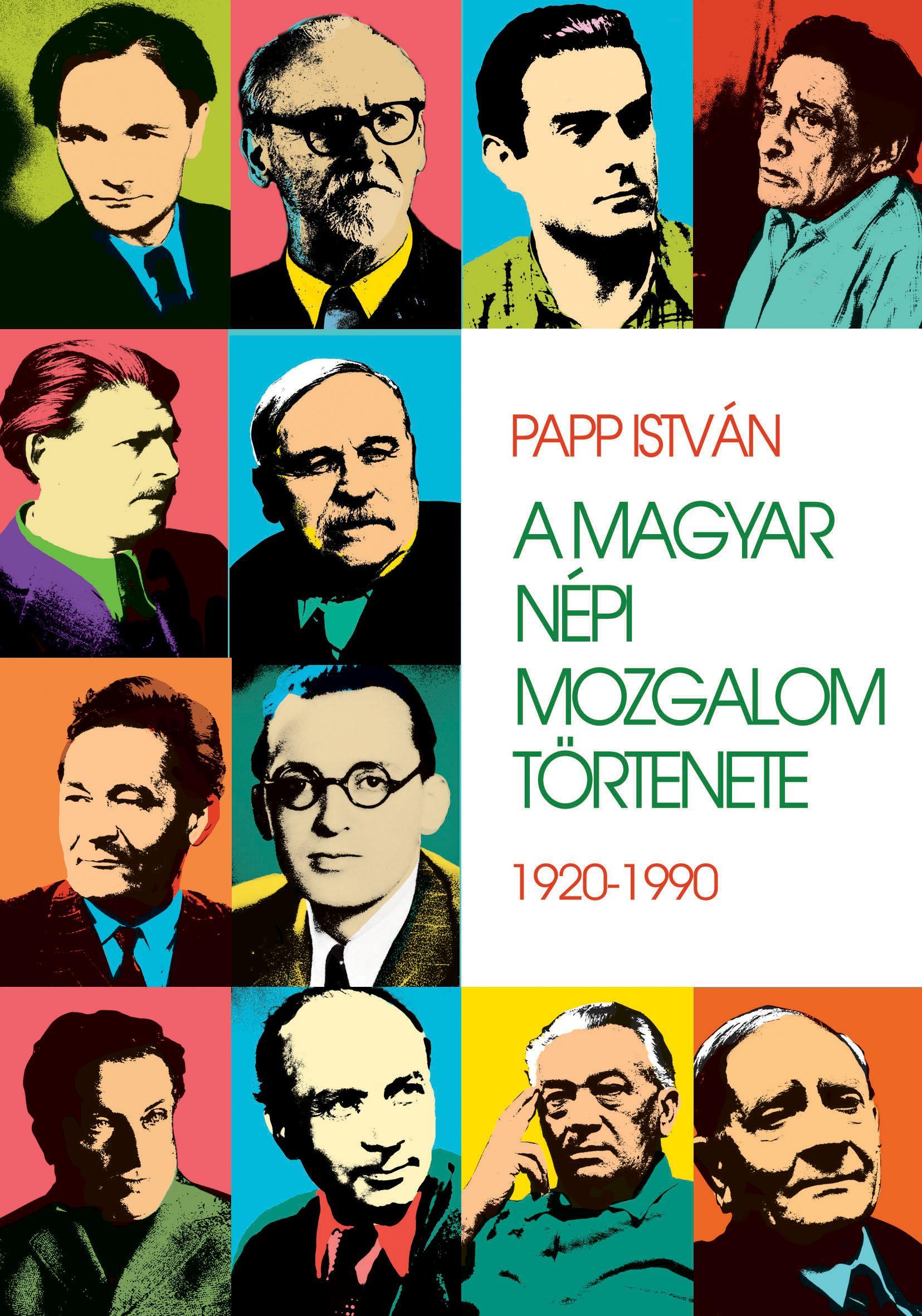 PAPP ISTVÁN - A MAGYAR NÉPI MOZGALOM TÖRTÉNETE 1920-1990