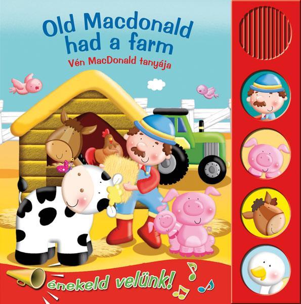 OLD MACDONALD HAD A FARM - VÉN MACDONALD TANYÁJA - ÉNEKLÕ KÖNYVEK