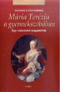 MÁRIA TERÉZIA A GYERMEKSZOBÁBAN