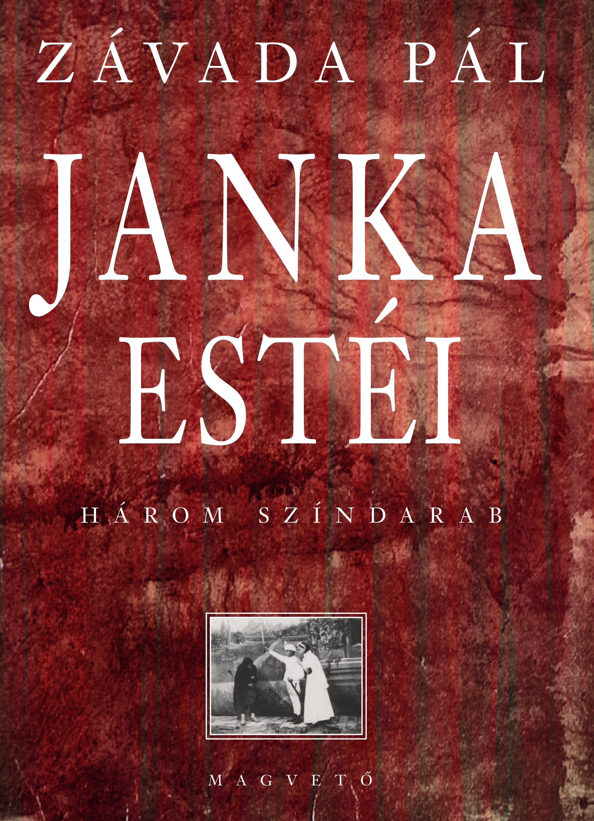 JANKA ESTÉI - HÁROM SZÍNDARAB