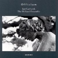 JAN GARBAREK, THE HILLIARD ENSEMBLE - OFFICIUM - JAN GARBAREK, THE HILLIARD ENSEMBLE - CD -