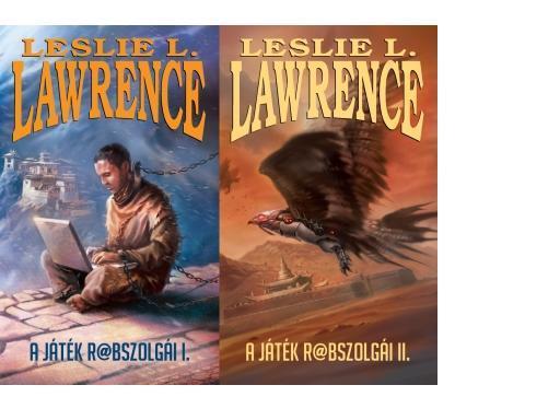 LAWRENCE, LESLIE L. - A JÁTÉK R@BSZOLGÁI I-II.