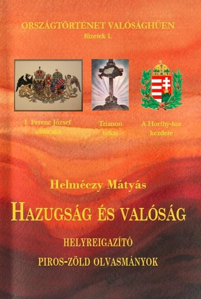 HAZUGSÁG ÉS VALÓSÁG - HELYREIGAZÍTÓ PIROS-ZÖLD OLVASMÁNYOK