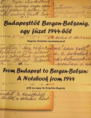BUDAPESTTŐL BERGEN-BELSENIG, EGY FÜZET 1944-BŐL