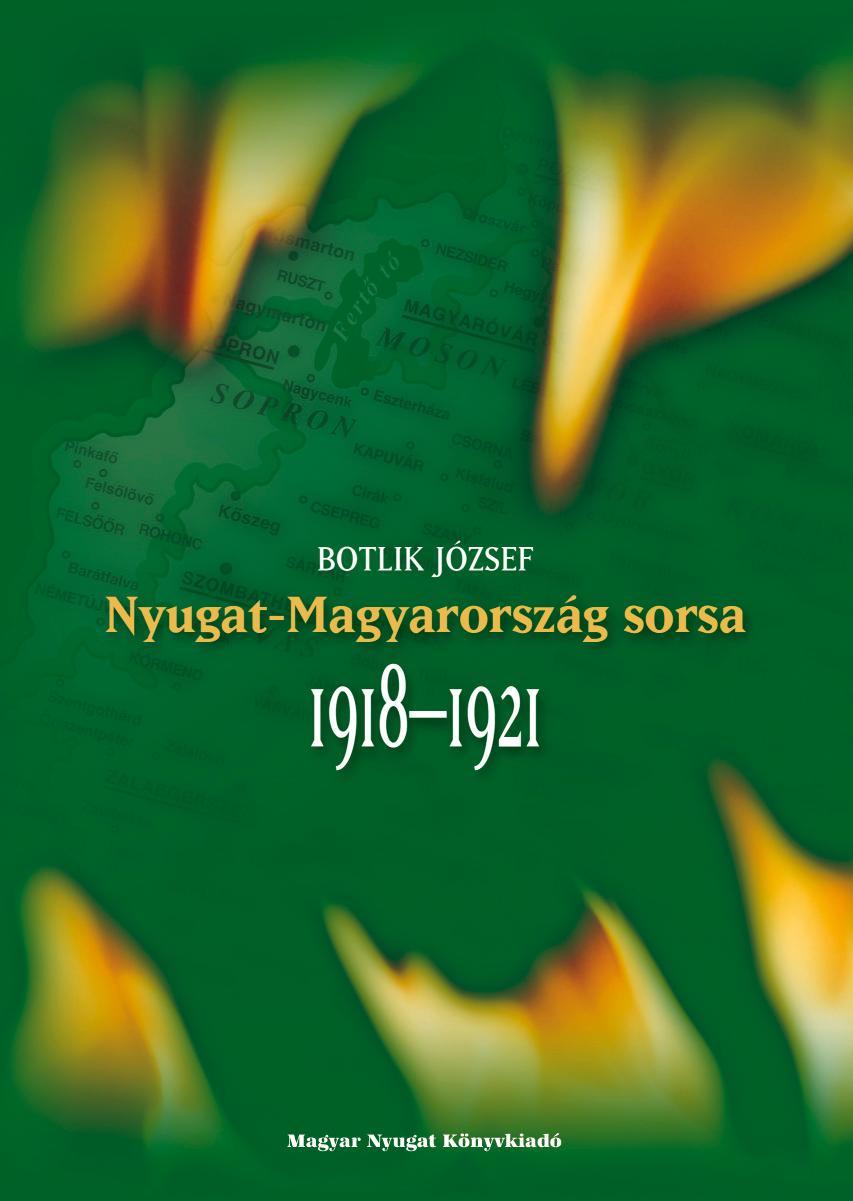 NYUGAT-MAGYARORSZÁG SORSA 1918-1921 (ÚJ!)