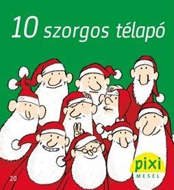 10 SZORGOS TÉLAPÓ - PIXI MESÉL 20.