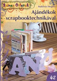 AJÁNDÉKOK SCRAPBOOKTECHNIKÁVAL - SZÍNES ÖTLETEK 42.