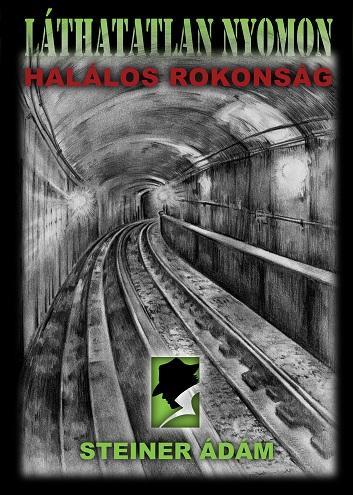 LÁTHATATLAN NYOMON - HALÁLOS ROKONSÁG