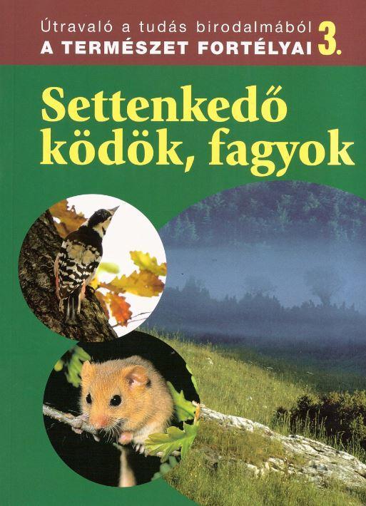 SETTENKEDŐ KÖDÖK, FAGYOK - A TERMÉSZET FORTÉLYAI 3.
