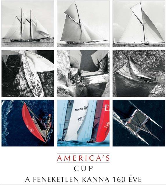 AMERICA'S CUP - A FENEKETLEN KANNA 160 ÉVE