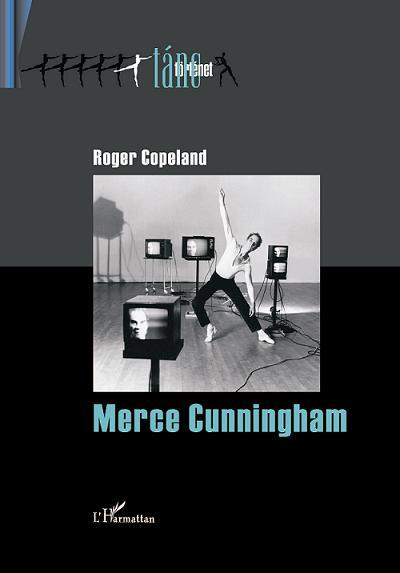 COPELAND, ROGER - MERCE CUNNINGHAM
