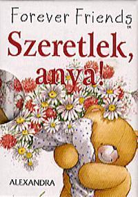 SZERETLEK, ANYA! - HELEN EXLEY AJÁNDÉKKÖNYV