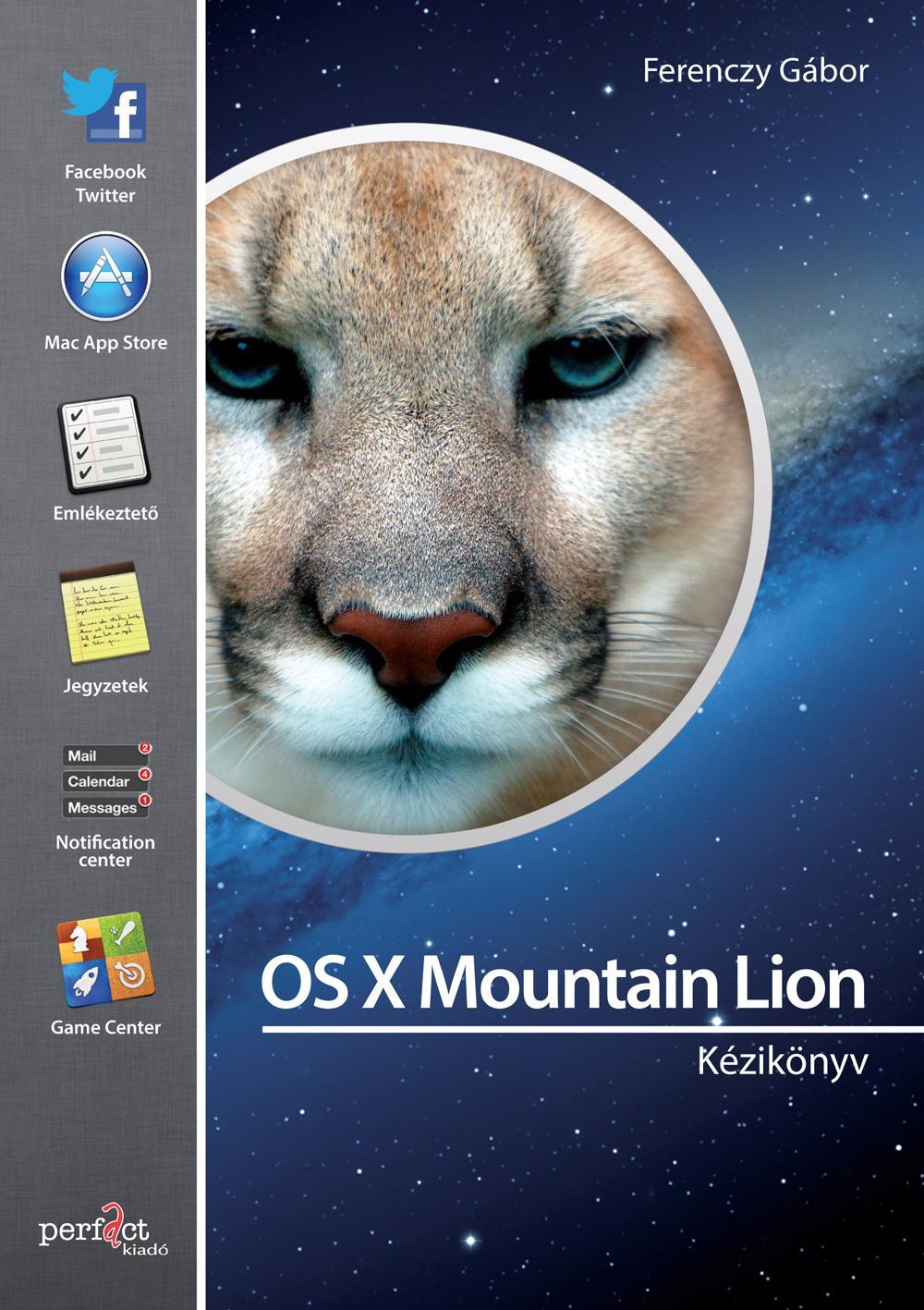 FERENCZY GÁBOR - OS X MOUNTAIN LION KÉZIKÖNYV
