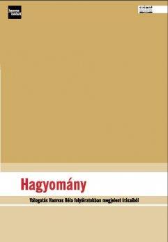 HAGYOMÁNY - VÁLOGATÁS HAMVAS BÉLA ÍRÁSAIBÓL