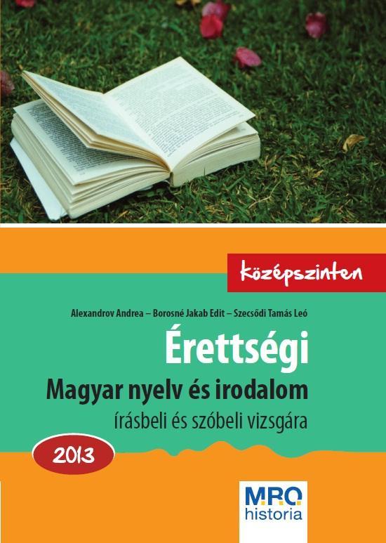 ÉRETTSÉGI MAGYAR NYELV ÉS IRODALOM 2013.- KÖZÉPSZINTEN