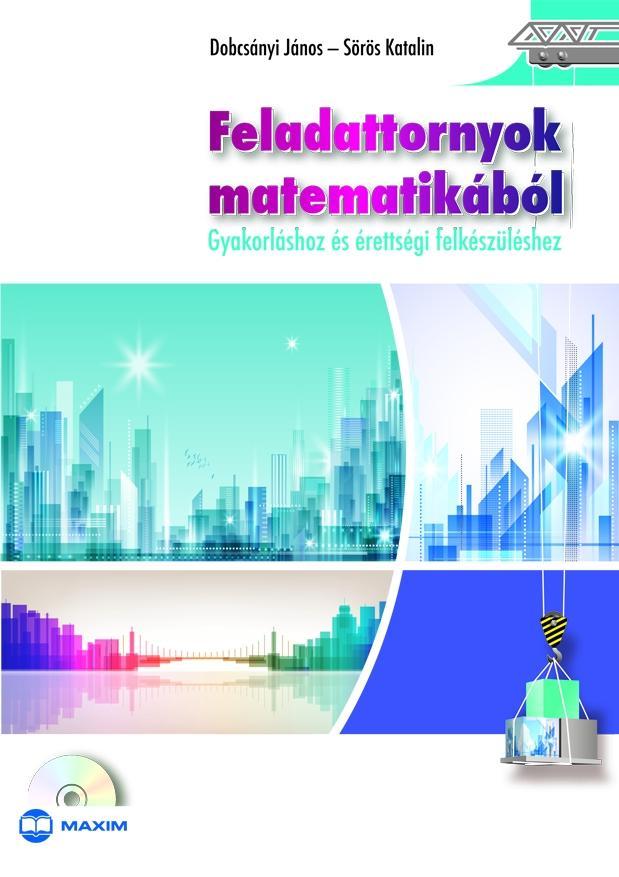 FELADATTORNYOK MATEMATIKÁBÓL (CD MELLÉKLETTEL)
