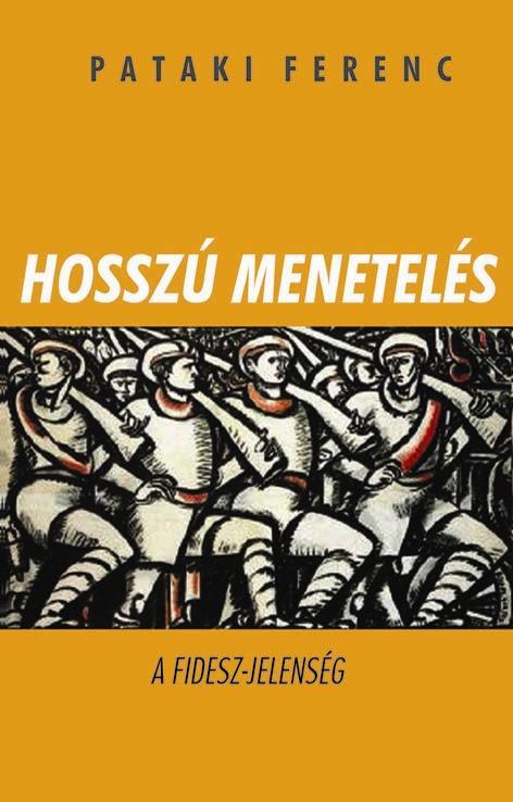 HOSSZÚ MENETELÉS - A FIDESZ JELENSÉG
